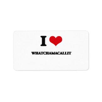 Amo Whatchamacallit Etiqueta De Dirección