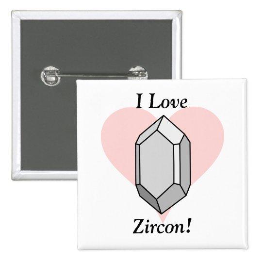 ¡Amo Zircon! Pin Cuadrado