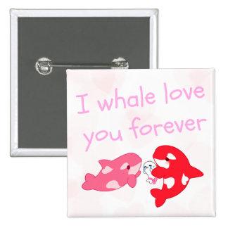 Amor de la ballena I usted para siempre Pin Cuadrado