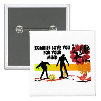 Amor de los zombis usted para su mente pin cuadrada 5 cm