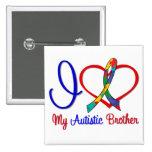 Amor del autismo I mi Brother autístico Pins