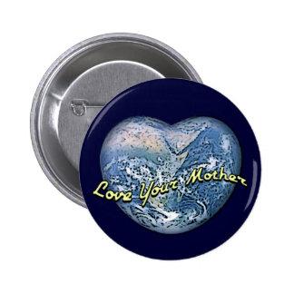 Amor del corazón de la tierra su madre pin redondo de 2 pulgadas