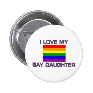 Amor del orgullo gay I mi hija gay Pin Redondo De 2 Pulgadas