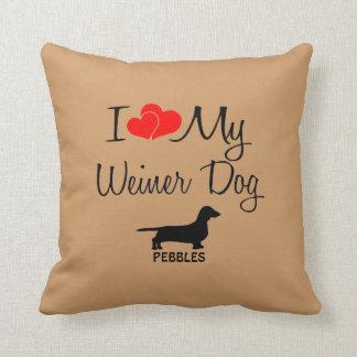 Amor del personalizado I mi perro de Weiner Cojín