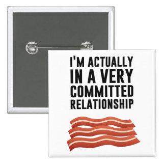 Amor del tocino - una relación seria pin cuadrada 5 cm