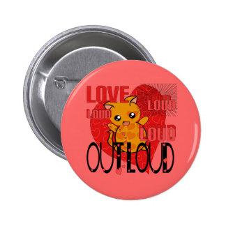 Amor hacia fuera ruidosamente pin redondo 5 cm
