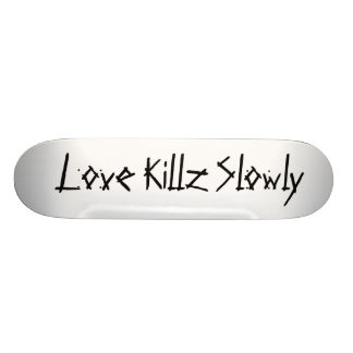 "Amor Killz lentamente Patineta 7 3/8"""