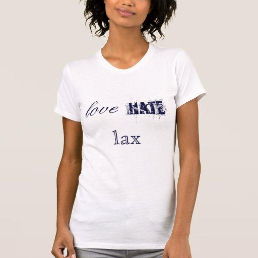 amor, odio, flojo camisetas