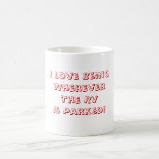 ¡Amor que es dondequiera que se parquee rv! Taza De Café