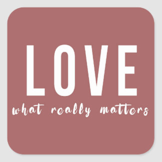 Amor - qué importa realmente pegatina cuadrada
