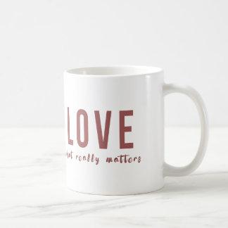 Amor - qué importa realmente taza