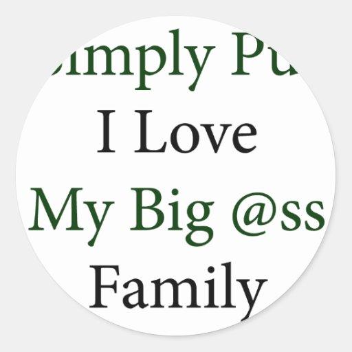 Amor simplemente puesto de I mi familia grande del Pegatinas Redondas