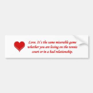 amor-su--mismo-desgraciado-juego-si-usted-sea pegatina para auto