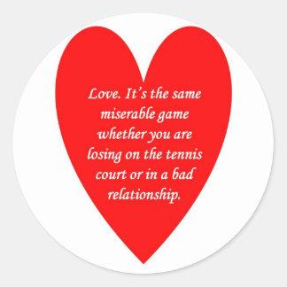 amor-su--mismo-desgraciado-juego-si-usted-sea pegatina redonda