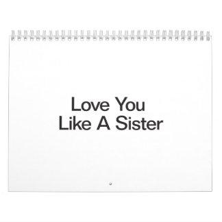 Amor usted tiene gusto de una hermana calendario de pared
