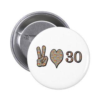 Amor y 30 de la paz pin redondo de 2 pulgadas