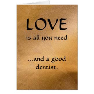 Amor y un buen dentista tarjeta de felicitación