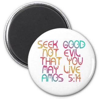 Amos 5:14 2 inch round magnet