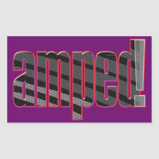 Amped! Slang for cool, awesome, excited Rectangular Sticker