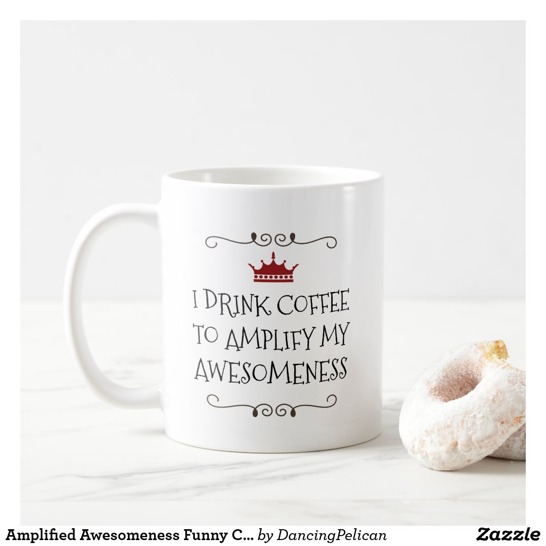 Amplified Awesomeness Funny Coffee Quote Coffee Mug