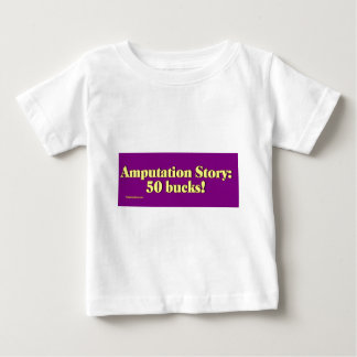 amputation_story baby T-Shirt