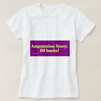 amputation_story t-shirts