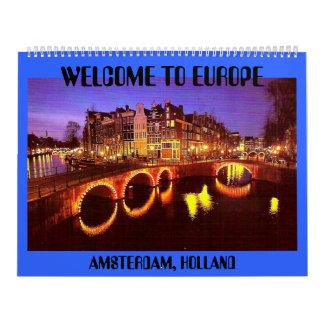 AMSTERDAM 1, AMSTERDAM, HOLLAND , WELCOME TO EU... CALENDAR