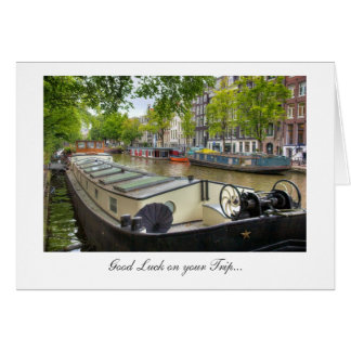 Amsterdam Canal Barge Home, Good Luck on Your Trip Greeting Card