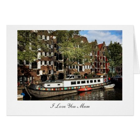 Amsterdam Canal Barge - I Love You Mum Card