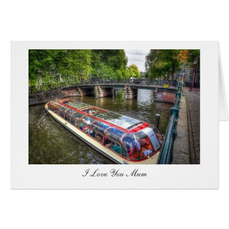 Amsterdam Canal Scene - I Love You Mum Card