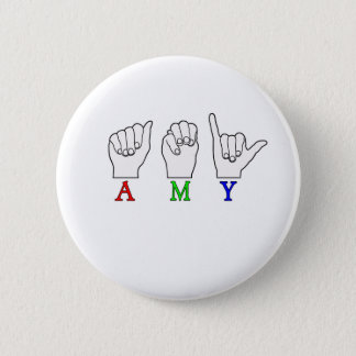 AMY NAME ASL FINGERSPELLED SIGN PINBACK BUTTON