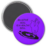An active soul is ... refrigerator magnet