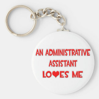 An Administrative Assistant Loves Me Basic Round Button Keychain