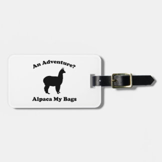 An Adventure? Alpaca My Bags Tag For Luggage