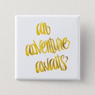 An Adventure Awaits Quote Gold Faux Foil Quotes Button