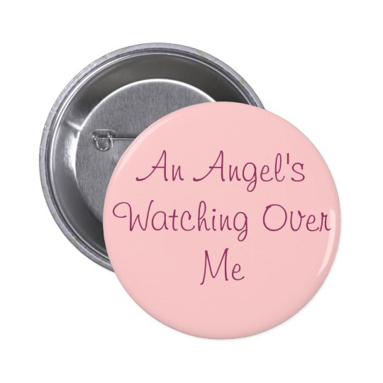 An Angel's Watching Over Me pin
