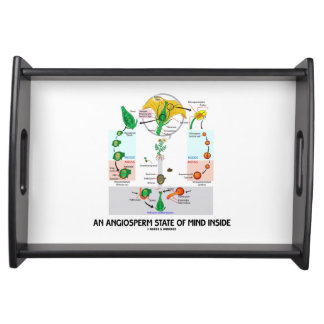 An Angiosperm State Of Mind Inside (Flower) Serving Tray