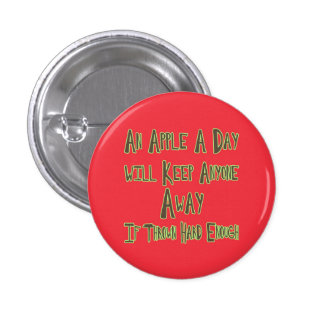 An Apple A Day - Funny Quote, Red Background Pinback Buttons