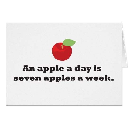 An Apple A Day...is 7 apples a week Card