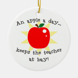 An apple a day keeps the teacher at bay ceramic ornament