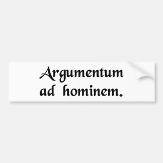 An argument against the man. bumper sticker