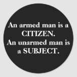 An armed man is a CITIZEN. An unarmed man is a ... Stickers