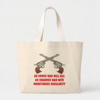 An Armed Man Will Kill An Unarmed Man Canvas Bags