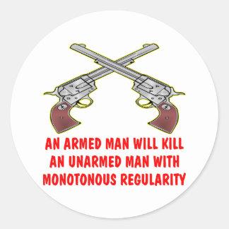 An Armed Man Will Kill An Unarmed Man Classic Round Sticker