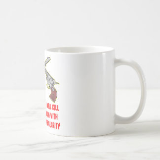 An Armed Man Will Kill An Unarmed Man Coffee Mug