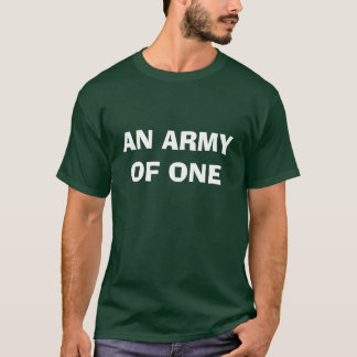 AN ARMY OF ONE T-Shirt
