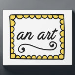 "An Art Plaque<br><div class=""desc"">Does someone you know have infuriatingly generic wall art hanging in their house? Let them know by giving them this passive-aggressively. Do you create an art for a living? Show it with ironic pride!</div>"