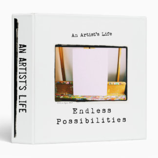 An Artist's Life: Endless Possibilities 3 Ring Binder