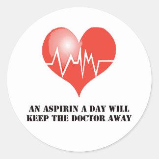An Aspirin a Day Will Keep The Doctor Away Classic Round Sticker