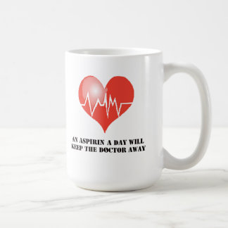 An Aspirin A Day Will Keep The Doctor Away Coffee Mug